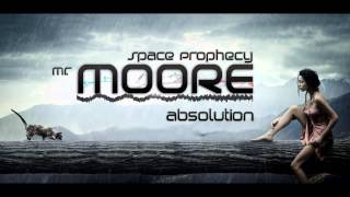 Mr. Moore, Space Prophecy - Absolution (Original Mix)