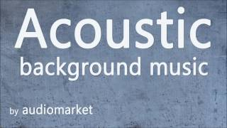 """Acoustic Music Collection - """"Acoustic Background"""" (Royalty Free Music by audiomarket)"""