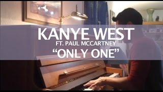 Kanye West ft. Paul McCartney - Only One (Piano Cover)