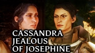 Dragon Age: Inquisition - Cassandra jealous of Josephine