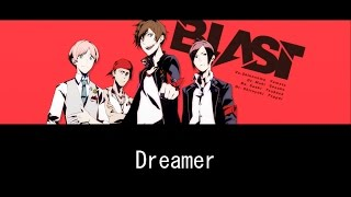 「Dreamer」/BLAST【歌詞付き】