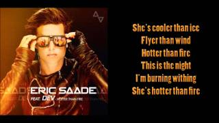 Eric Saade feat. Dev - Hotter Than Fire (lyrics)  (from Saade Vol. 2 album)