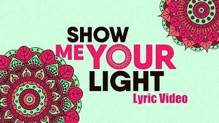 Vidya Vox - Show Me Your Light (Lyric Video)