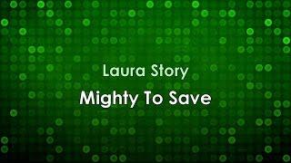 Mighty To Save - Laura Story (w/lyrics) HD