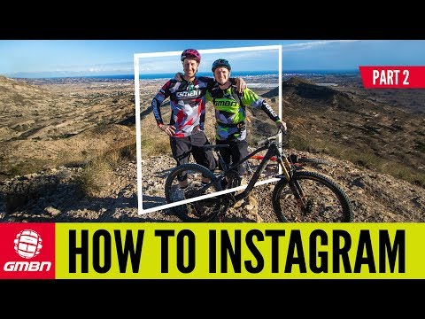 How To Take Great MTB Selfies | GMBN's Guide To Mountain Bike Social Media Part 2
