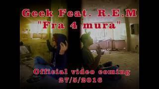 """Geek Feat. Rem HH - """"Fra 4 mura"""""""