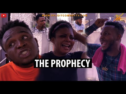 THE PROPHECY(XPLOIT COMEDY)