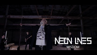 Neon Lines - Wisdom (Official Video)