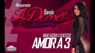 A DAMA - AMOR A 3 - ÁUDIO OFICIAL 2016