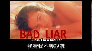 [中文翻譯字幕]Bad Liar不善謊言 / Selena Gomez 席琳娜