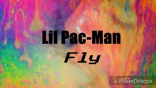 Fly- Lil Pacman (Explicit)