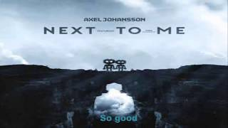 Axel Johansson feat Tina Stachowiak - Next to me lyrics (please read the description)