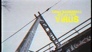 Furax Barbarossa & Jeff le Nerf - Virus ( prod : djrolxx )