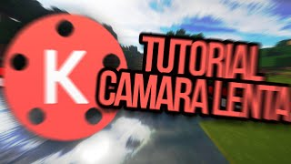 TUTORIAL CAMARA LENTA EN KINEMASTER PRO+ APK 2018