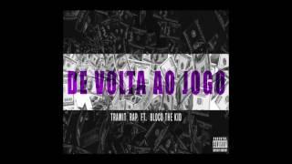 Tramit Rap ft Bloco The kid - De Volta ao jogo (Prod. VT X TL )