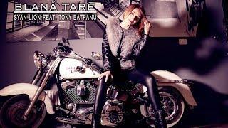 Syan Lion Ft. Tony Batranu - Blana Tare (clip oficial-2018)