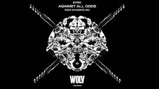 Dyro feat. Dynamite MC - Against All Odds (Original Mix)