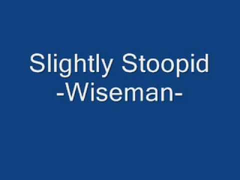 Slightly Stoopid Wiseman Chords Chordify