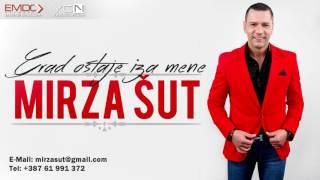 Mirza Sut - 2016 - Grad ostaje iza mene