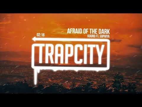 KUURO - Afraid Of The Dark (ft. Sophiya)