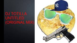 DJ tortilla - Untitled (original mix)