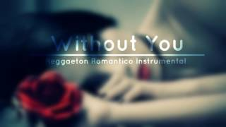 Without You - Reggaeton Romantico Instrumental 2016 DJ ZENO