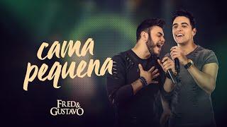 Fred & Gustavo - Cama Pequena (Clipe Oficial)