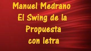 """Manuel Medrano - El Swing de la Propuesta con letra   ♫ Vídeos Lyrics HD ♫ """"Karaoke"""""""