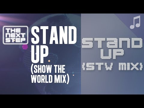 """""""Stand Up"""" (Show the World Mix) - Songs from The Next Step"""