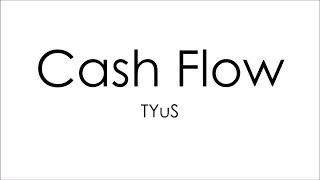 Tyus - Cash Flow (Lyrics)