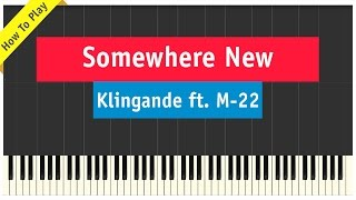 Klingande ft. M-22 - Somewhere New - Piano Cover (How To Play Tutorial)