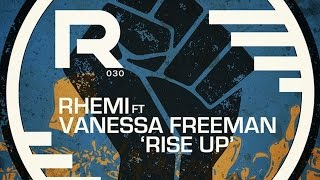 Rhemi feat. Vanessa Freeman - Rise Up (Original Mix)