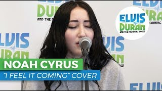 """Noah Cyrus - """"I Feel It Coming"""" The Weeknd Acoustic Cover 