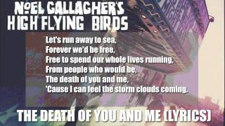 Noel Gallagher's High Flying Birds - The Death Of You And Me (LYRICS)