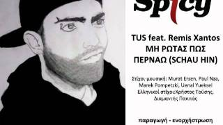 TUS feat. Remis Xantos - Mi Rotas Pos Pernaw (SCHAU HIN) - Official Audio Release
