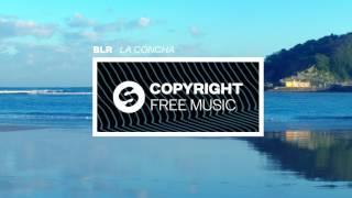 BLR - La Concha (Copyright Free Music)