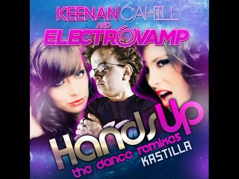 """Hands Up"" - Keenan Cahill and Electrovamp (Kastilla Radio Edit)"