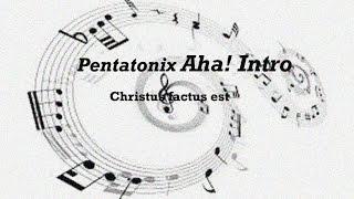 Pentatonix - Aha! Intro (with Lyrics+Translation) Christus factus est