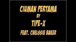 Tipe-X feat. Chellsie Baker - Ciuman Pertama