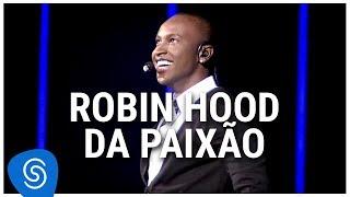 Thiaguinho - Robin Hood da Paixão (DVD Ousadia e Alegria) [Vídeo Oficial]