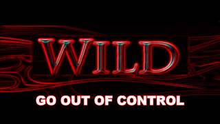 WILD - Out Of Control   Preview 2014 / Hard Rock Costa Rica