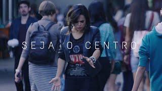 Seja o Centro - Daniela Araújo ft. Fernanda Brum