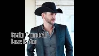 Craig Campbell- Love Is You