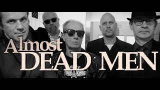 Dirty Game - Almost DEAD MEN
