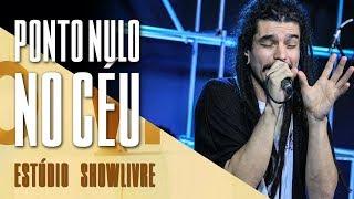 """""""Horizontal"""" - Ponto Nulo no Céu no Estúdio Showlivre 2018"""