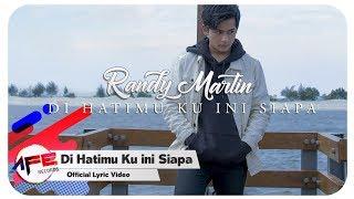 Di Hatimu Ku Ini Siapa - Randy Martin