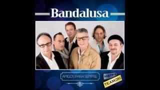 Coisa Linda - Bandalusa