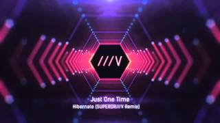 [Electro House Funk] - Hibernate - Just One Time (SUPERDR///V Remix) [Alpha Milk EP Release]
