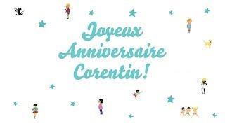 ♫ Joyeux Anniversaire Corentin! ♫