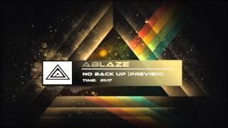 Ablaze - No Back Up (preview)